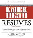 Book Cover Image. Title: Knock 'em Dead Resumes:  A Killer Resume Gets More Job Interviews!, Author: Martin Yate