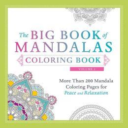 The Big Book Of Mandalas Coloring Book Volume 2 More