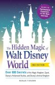 Book Cover Image. Title: The Hidden Magic of Walt Disney World:  Over 600 Secrets of the Magic Kingdom, Epcot, Disney's Hollywood Studios, and Disney's Animal Kingdom, Author: Susan Veness