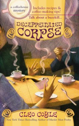 Decaffeinated Corpse (Coffeehouse Mystery Series #5)