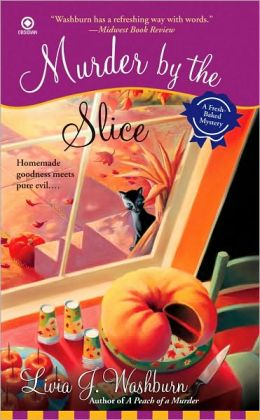 Murder by the Slice (Fresh-Baked Mystery Series #2)