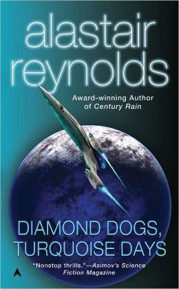 Diamond Dogs, Turquoise Days (Revelation Space Series #6)