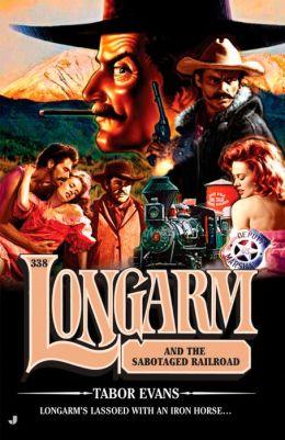 Longarm and the Sabotaged Railroad (Longarm Series #338)