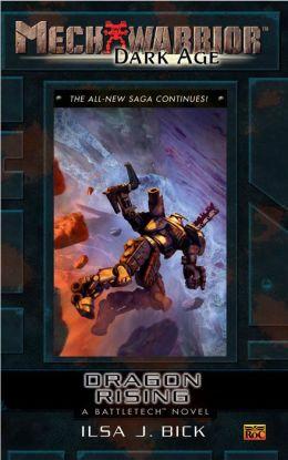 Mechwarrior: Dark Age #24: Dragon Rising (A Battletech Novel)