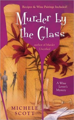 Murder by the Glass (Wine Lover's Mystery Series #2)