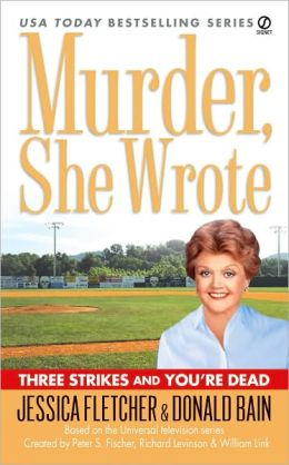 Murder, She Wrote: Three Strikes and You're Dead: Three Strikes and You're Dead