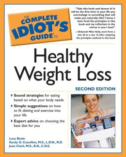 The Complete Idiot's Guide to Healthy Weight Loss, 2e