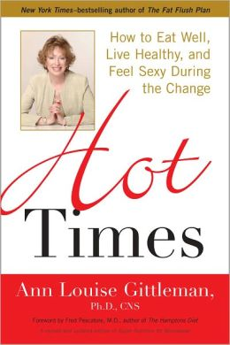Hot Times: How to Eat Well, Live Healthy, and Feel Sexy During the Change
