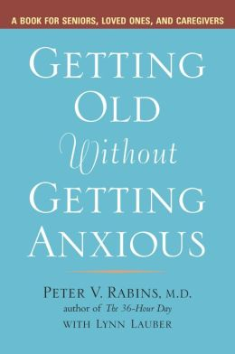 Getting Old Without Getting Anxious