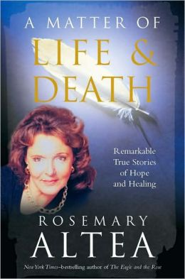 Matter of Life and Death: Remarkable True Stories of Hope and Healing