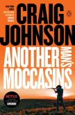 Book Cover Image. Title: Another Man's Moccasins (Walt Longmire Series #4), Author: Craig Johnson
