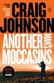 Book Cover Image. Title: Another Man's Moccasins (Walt Longmire Series #4), Author: Craig Johnson