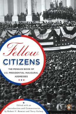 Fellow Citizens: The Penguin Book of U.S. Presidential Inaugural Addresses