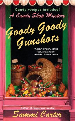 Goody Goody Gunshots (Candy Shop Series #4)