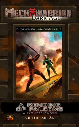 Mechwarrior: Dark Age #26: A Rending of Falcons (A Battletech Novel)