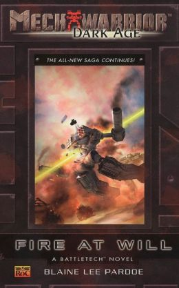 Mechwarrior: Dark Age #28: Fire at Will (A Battletech Novel)