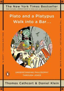 Plato and a Platypus Walk into a Bar...: Understanding Philosophy through Jokes