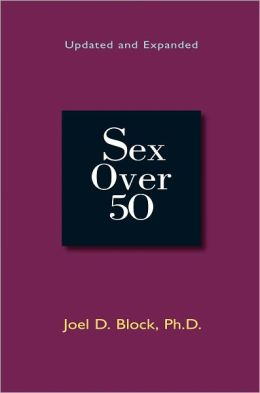 Sex Over 50 (Updated and Expanded)