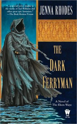 The Dark Ferryman: The Elven Ways #2