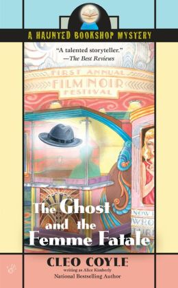 The Ghost and the Femme Fatale (Haunted Bookshop Series #4)