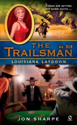 Louisiana Laydown (Trailsman Series #319)