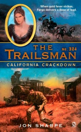 California Crackdown (Trailsman Series #324)