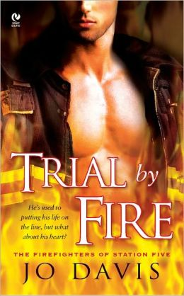 Trial by Fire (Firefighters of Station Five Series #1)
