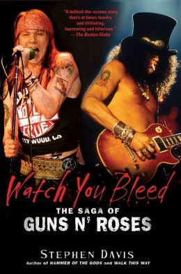 Watch You Bleed: The Saga of Guns N' Roses
