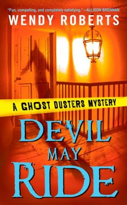 Devil May Ride (Ghost Dusters Mystery Series #2)