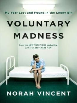 Voluntary Madness: Lost and Found in the Mental Healthcare System