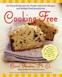 Cooking Free: 220 Flavorful Recipes for People with Food Allergies and Multiple Food Sensitivi
