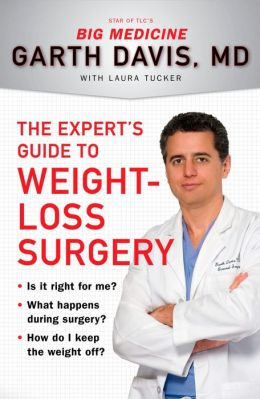 The Expert's Guide to Weight-Loss Surgery: Is it right for me? What happens during surgery? How do I keep the weight off?