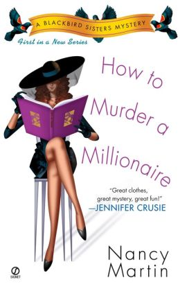 How to Murder a Millionaire (Blackbird Sisters Series #1)