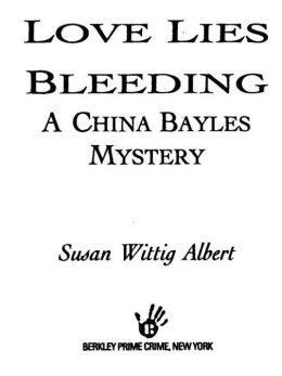 Love Lies Bleeding (China Bayles Series #6)