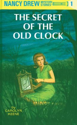 The Secret of the Old Clock (Nancy Drew Series #1)