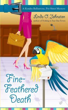Fine-Feathered Death (Kendra Ballantine, Pet-Sitter Series #3)