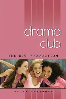 The Big Production (Drama Club Series #2)