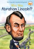 Book Cover Image. Title: Who Was Abraham Lincoln?, Author: Janet B. Pascal