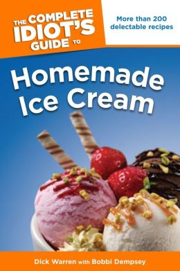 The Complete Idiot's Guide to Homemade Ice Cream
