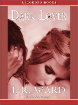 Dark Lover (Black Dagger Brotherhood Series #1)