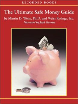 The Ultimate Safe Money Guide: How Everyone 50 & Over Can Protect, Save and Grow Their Money