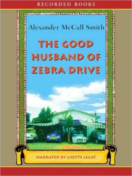 The Good Husband of Zebra Drive (No. 1 Ladies' Detective Agency Series #8)