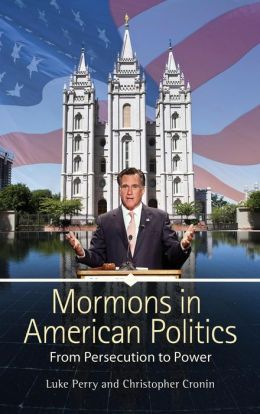 Mormons in American Politics: From Persecution to Power