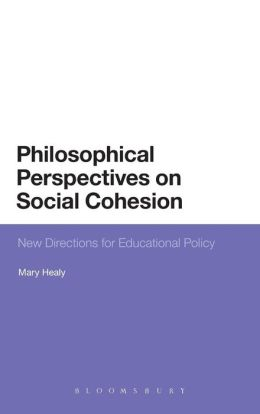 Philosophical Perspectives on Social Cohesion: New Directions for Educational Policy