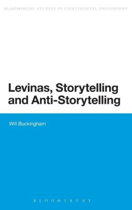 Levinas, Storytelling and Anti-Storytelling