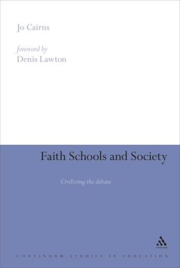 Faith Schools and Society: Civilizing the Debate
