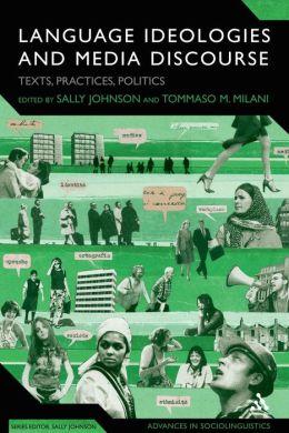 Language Ideologies and Media Discourse: Texts, Practices, Politics
