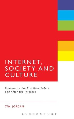 Internet, Society and Culture: Communicative Practices Before and After the Internet