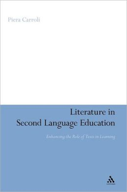 Literature in Second Language Education: Enhancing the Role of Texts in Learning