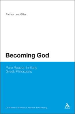 Becoming God: Pure Reason in Early Greek Philosophy